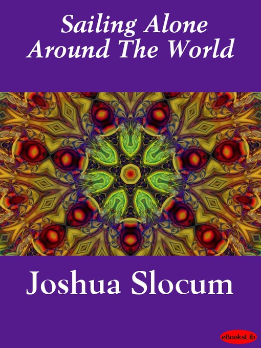 Title details for Sailing Alone Around the World by Joshua Slocum - Wait list